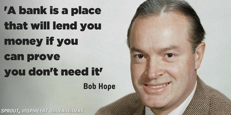 Bob Hop quote banken lening voorwaarden