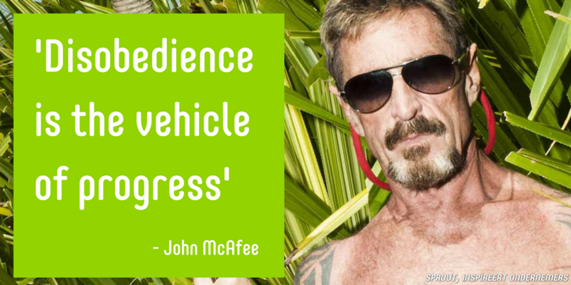 Disobedience is the vehicle of progress, John McAfee