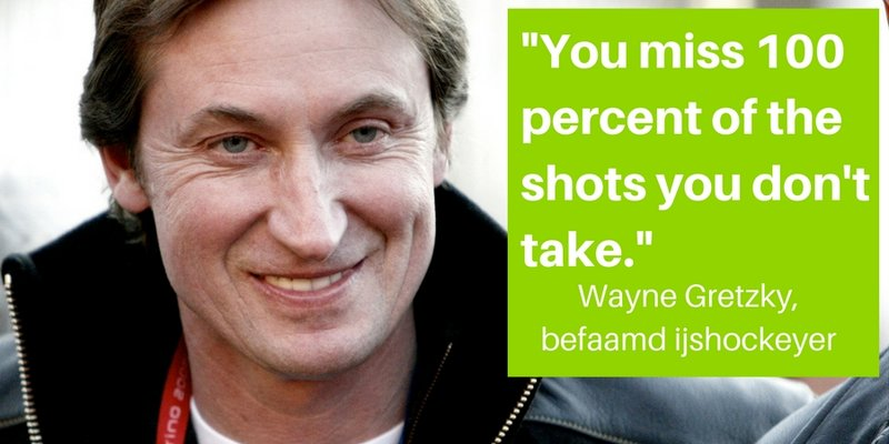 wayne gretzky You miss 100 percent of the shots you don't take